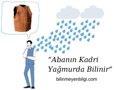Abanın kadri yağmurda bilinir